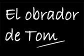 El obrador de Tom